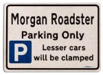 Morgan Roadster Car Owners Gift| New Parking only Sign | Metal face Brushed Aluminium Morgan Roadster Model